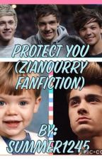 Protect You (Zianourry Fanfiction) by Summer1245