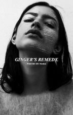 GINGER'S REMEDY by Cosmo_Lights
