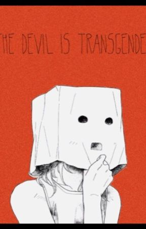 The Devil Is Transgender by yungchrixt