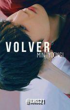 V O L V E R✨- [Min Yoongi & tú] by Angs21