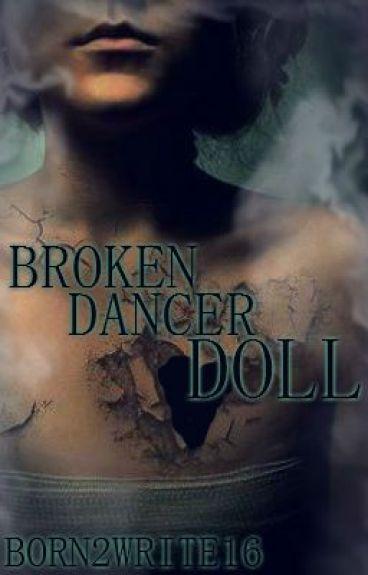 Broken Dancer Doll by iamBorn2Write16