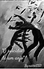 O Suicídio De Um Anjo by naldo12321