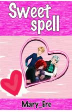 SWEET SPELL by Mary_Ere