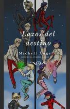Lazos del destino by MicheAngel