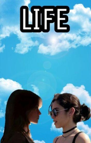 Life (Camren G!P)