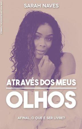 Através Dos Meus Olhos by sarahnaves