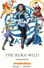 The Ruka Wild ↠ Book 1 > A:TLA [Avatar: TLAB-LoK Watty Awards 2018] by xdistantwords