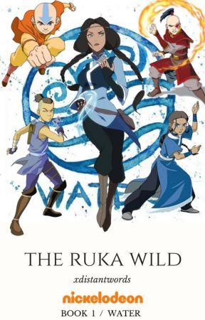 The Ruka Wild ↠ Book 1 > ATLA by xdistantwords