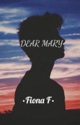Dear Mary by FionaClaireFawcett