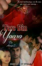 Tere Bin Yaara (Completed) by AnniyaS-