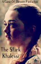The Stark Khalessi (Arya/Drogo) (Game of Thrones)   by Woolley119