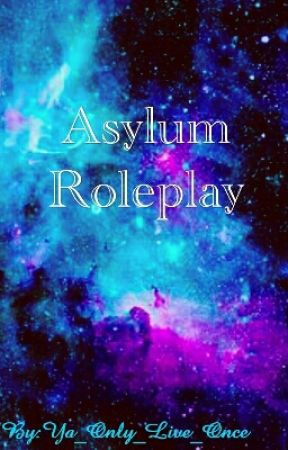 Asylum Roleplay by Ya_Only_Live_Once