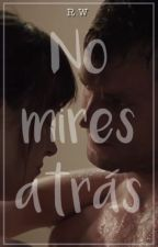 No mires atrás | Christian y Ana by RoseWest8