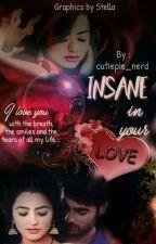 Insane In Your Love by cutiepie_nerd