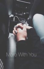 More With You// Dofia by wokewords