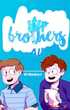Step Brothers AU    BMC x DEH  by -ImMaddie-