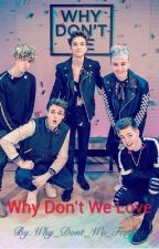 Why Don't We Love by Why_Dont_We_Fanfics