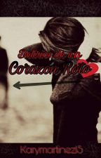 Delirios De Un Corazon Roto. by karymartinez15