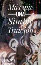 Más que una Simple Traición [EDITADA] by shiro29
