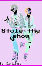 Stole the show ⬇♥⬆ [y.m] by Dani_Jess