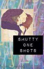 Smutty Oneshots by smuttywriting
