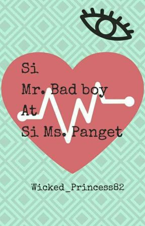 Mr.badboy At Si Ms.panget by wicked_princess82