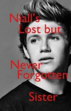 Niall's lost but never forgotten sister *DISCONTINUED* by heyitsliz143
