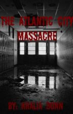 The Atlantic City Massacre by Lia_Mae
