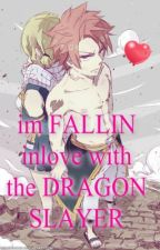 im fallin inlove with the DRAGON SLAYER. by my_name_is_erza