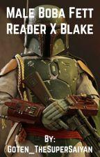 Male Boba Fett Reader x Blake by Goten_TheSuperSaiyan