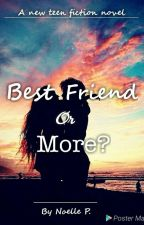 Best Friend Or More? by x_Nirmal_Pai_x