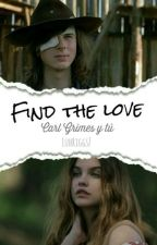 Find the love 《Carl Grimes y tú》. by LuhRiggs7