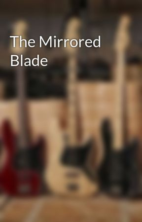 The Mirrored Blade by Rock_Boy_0303