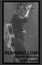 Running Low; Shawn Mendes. by edftshawn