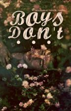 Boys Don't... by Stolen_Tears