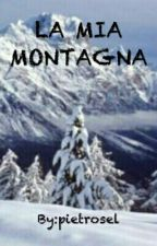 LA MIA MONTAGNA by pietrosel