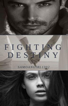 Fighting Destiny by Samoangirl1302