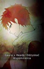 Gaara x Reader-Odzyskać wspomnienia by PoZiOmKoWaTa