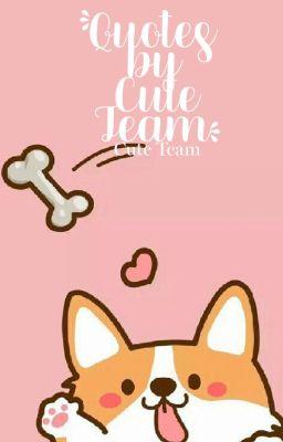 Đọc truyện Quotes by Cute Team