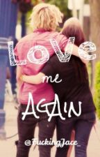 Love me again(Big Time Rush & tu) by B00ksAreInfinite