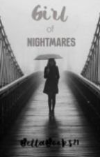 Girl of Nightmares by BellaBooks21