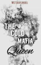 The Cold Mafia Queen by drkhell