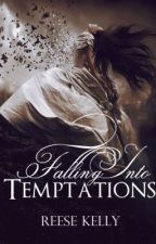 Falling Into Temptations by Reese_Kelly