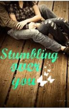 Stumbling over you by kimberlyperez453