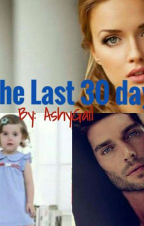 The Last 30 days by AshyGail