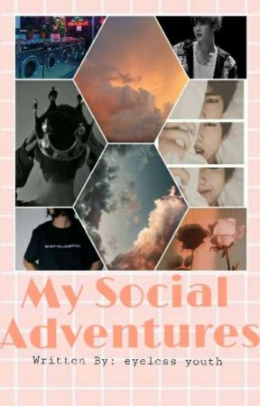 My Social Adventures  by eyeless-youth