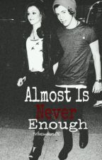 Almost Is Never Enough // Beddy Spin-Off by MrsBreannaHoran030
