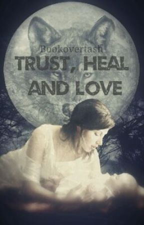 Trust, Heal and Love by booklovertash