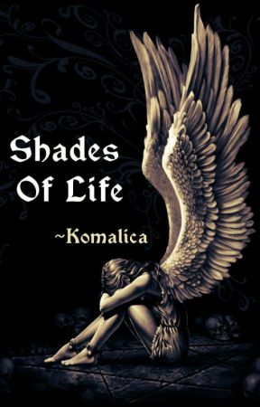 Shades Of Life by Komalica