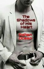 The Shadows of His Heart by AshenOcean